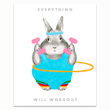 Everything Will Workout Greeting Card