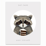 Eat Cake and Isolate Greeting Card