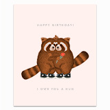 I Owe You a Hug Greeting Card
